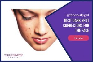 Best Dark Spot Correctors for the Face – Gentle Yet Effective Correctors