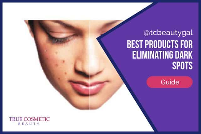 Best for Eliminating Dark Spots Guide