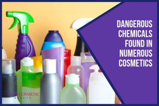 Dangerous Chemicals Found in Numerous Cosmetics