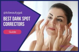 Best Dark Spot Correctors | A List That Won't Break the Bank