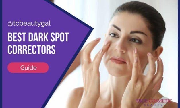 Best Dark Spot Correctors for 2018 | A List That Won't Break the Bank