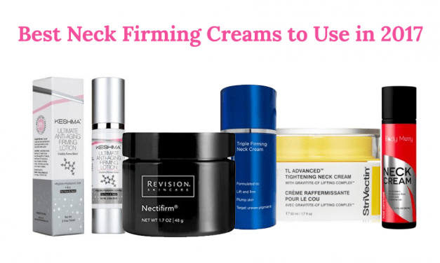 Best Neck Firming Creams to Use in 2017