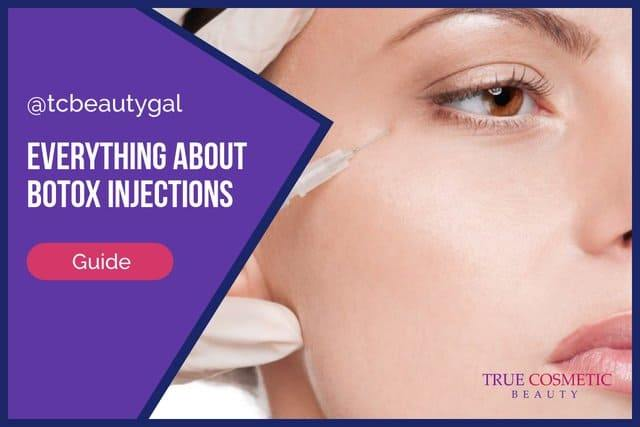Everything About Botox Injections Guide