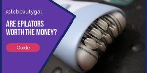 Are Epilators Really Worth the Money? Find Out Here