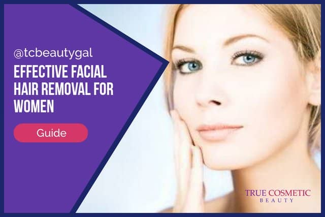 Effective Facial Hair Removal Methods for Women