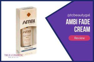 AMBI Fade Cream – Full Details & Product Reviews